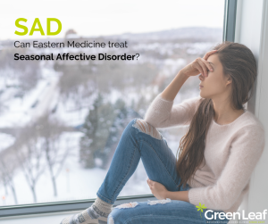 SAD, seasonal affective disorder, green leaf clinic, acupuncture, eastern medicine