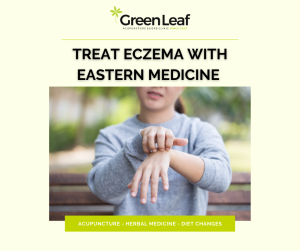 greenleaf acupuncture, chinese medicine, chinese herbs, eczema, skin condition