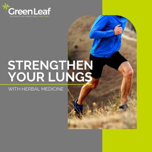 GreenLeaf Acupuncture Clinic, herbal medicine, eastern medicine, respiratory system