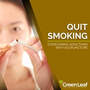 GreenLeaf Acupuncture Clinic, Acupuncture, tcm, quit smoking
