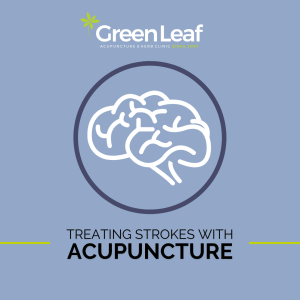 GreenLeaf Acupuncture Clinic, acupuncture, stroke, tcm, prevention, rehab