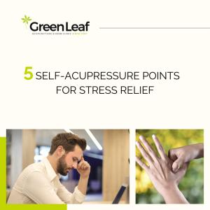 greenleaf acupuncture clinic, acupuncture, acupressure, stress relief