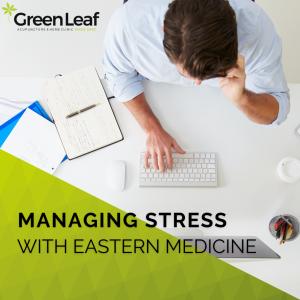 greenleaf acupuncture clinic, stress management, acupuncture, tcm