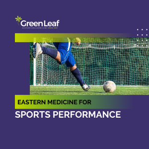 Greenleaf acupuncture clinic, tcm, sports performance,